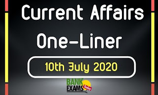 Current Affairs One-Liner: 10th July 2020