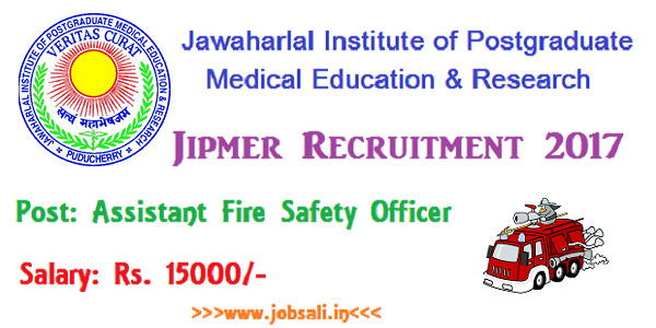 Jipmer Recruitment 2017,Safety Officer Jobs in Jipmer 2017,