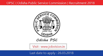 OPSC ( Odisha Public Service Commission ) Recruitment 2018