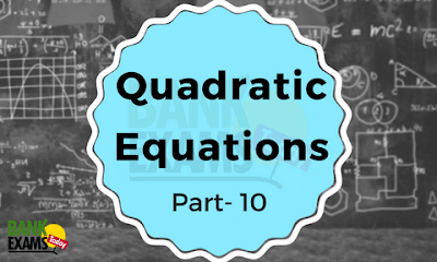 Quadratic Equation Part-10