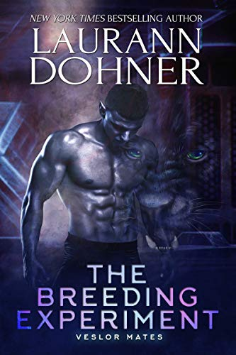 The Breeding Experiment (Veslor Mates Book 3) by Laurann Dohner (PNR)