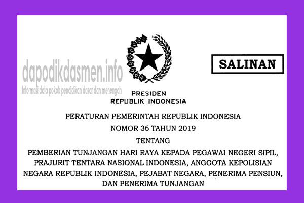 Peraturan Pemerintah Republik Indonesia Nomor 36 Tahun 2019 terkait dengan Pemberian THR ( Tunjangan Hari Raya ) kepada PNS, TNI, POLRI, Pejabat Negara, Penerima Pensiun, dan Penerima Tunjangan