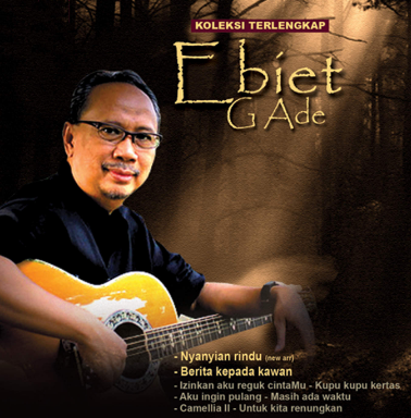 Download Kumpulan Mp3 Lagu Ebiet G Ade Full Album Terlengkap
