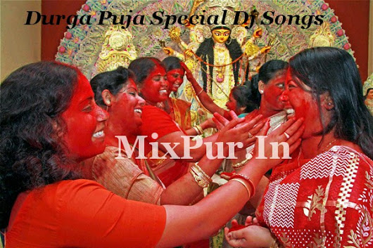 Durga Puja Special Dj Remix Mp3 Songs Download - MixPur.In