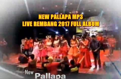 download full album new pallapa mp3 live rembang 2017