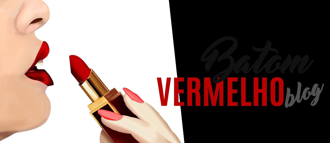 Batom Vermelho Blog | Moda, Beleza, DIY, comportamento e muito mais!