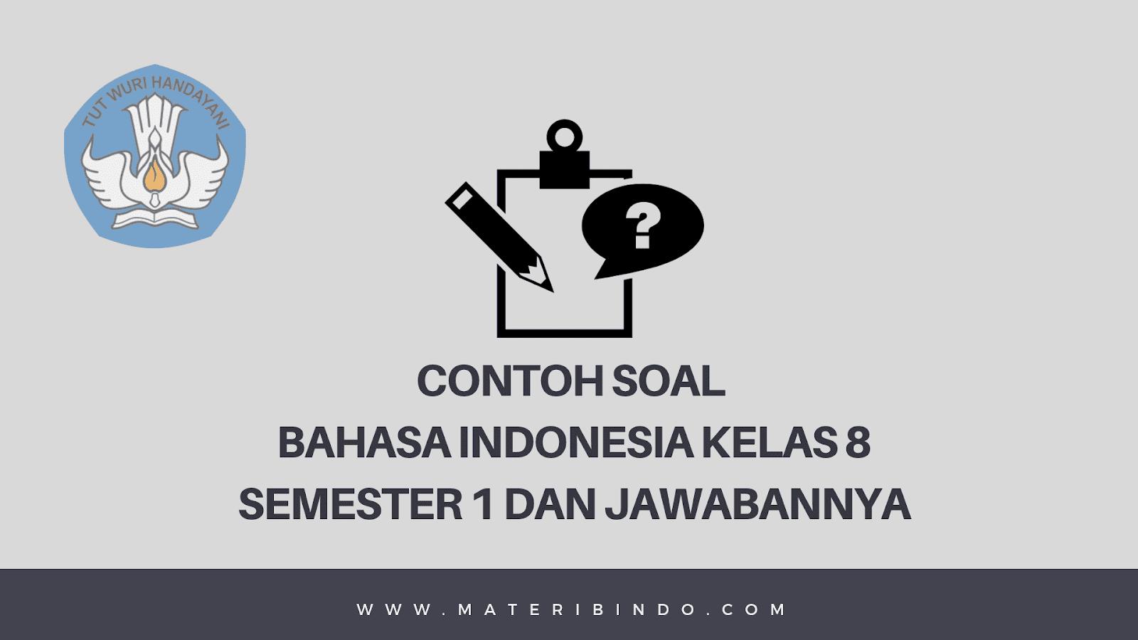 40 Contoh Soal Pg Bahasa Indonesia Kelas 8 Semester 1 K13 Dan Jawabannya