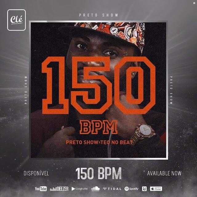 Preto Show - 150 BPM (feat. Teo No Beat) Download Mp3