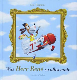 Fantastisches Bilderbuch über Malerei:  Was Herr René so alles malt von Leo Timmers