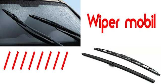 Cara Merawat Wiper Mobil atau Alat Pembersih Kaca Mobil dengan Benar