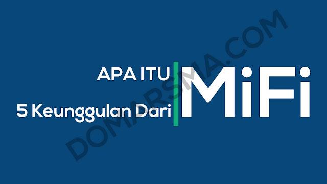 Apa Itu MiFi dan Apa Keunggulan Mifi