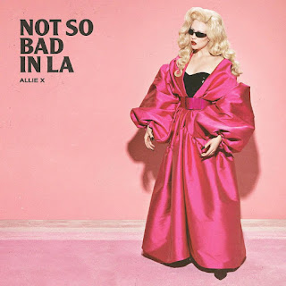 Allie X - Not So Bad In L.A.