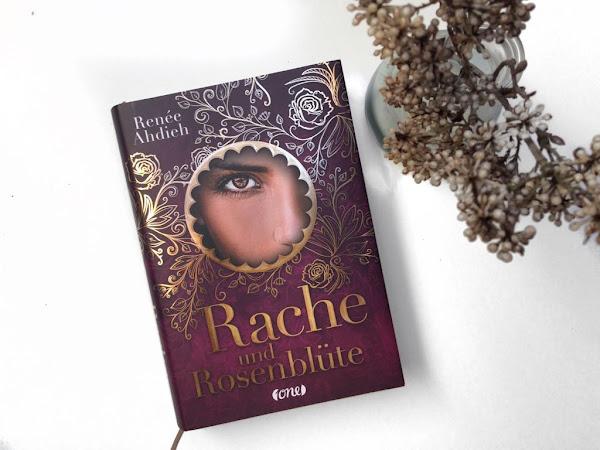 Rezension zu Rache und Rosenblüte von Reneé Ahdieh