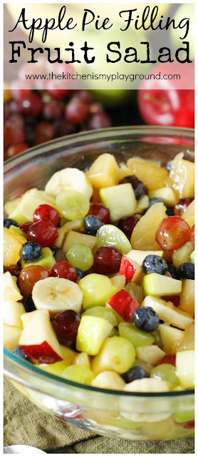 Apple Pie Filling Fruit Salad ~ With a mix of crisp fresh fruit, tender chunks of cooked apples, & cinnamon-laced glaze, this fruit salad will be loved by all.  Perfect for breakfast, brunch, potlucks, or a simple dinner side.   www.thekitchenismyplayground.com