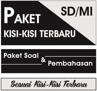 Paket Kisi-Kisi, Soal dan Pembahasan USBN-SD/MI Mata Pelajaran Bahasa Indonesia, Matematika, IPA