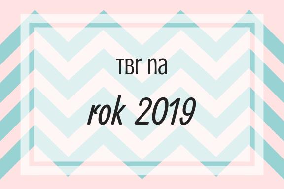 Po godzinach #12 50 książek, które chcę przeczytać w 2019 roku