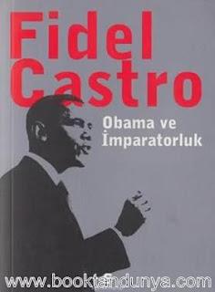 Fidel Castro - Obama ve İmparatorluk