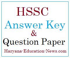 HSSC Answer Key & Question Paper @ Haryana Education News