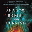 Jane Austen + Monsters = A Shadow Bright and Burning
