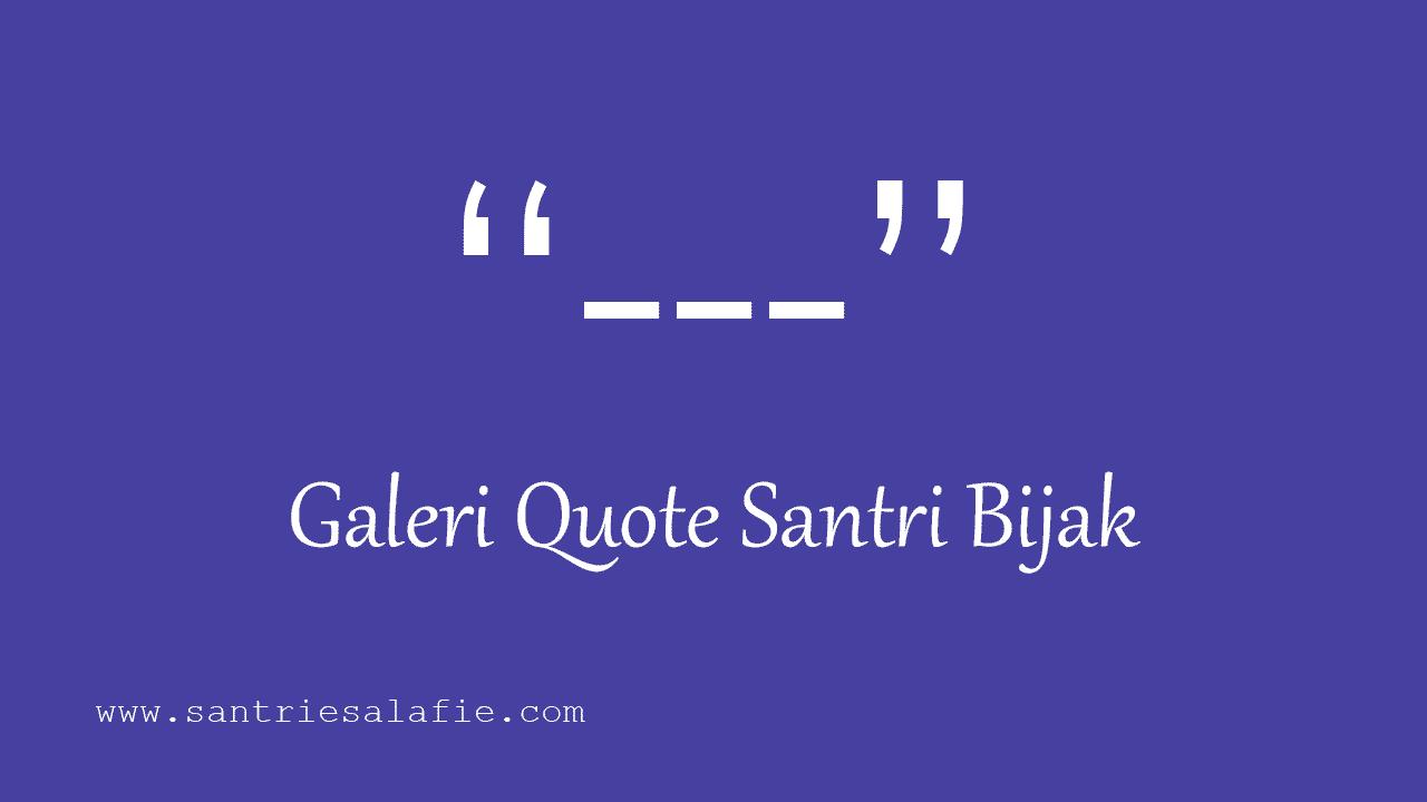 Galeri Quote Santri Bijak Santri Salafi by Santrie Salafie