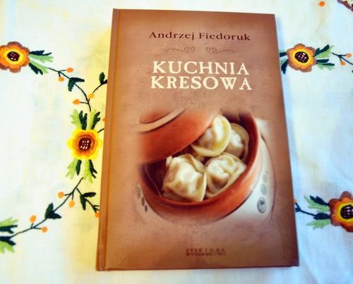 Kuchnia Kresowa Andrzej Fiedoruk Kulinarne Pyszności Molki