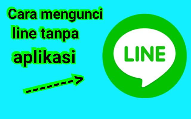 Cara mengunci line tanpa aplikasi
