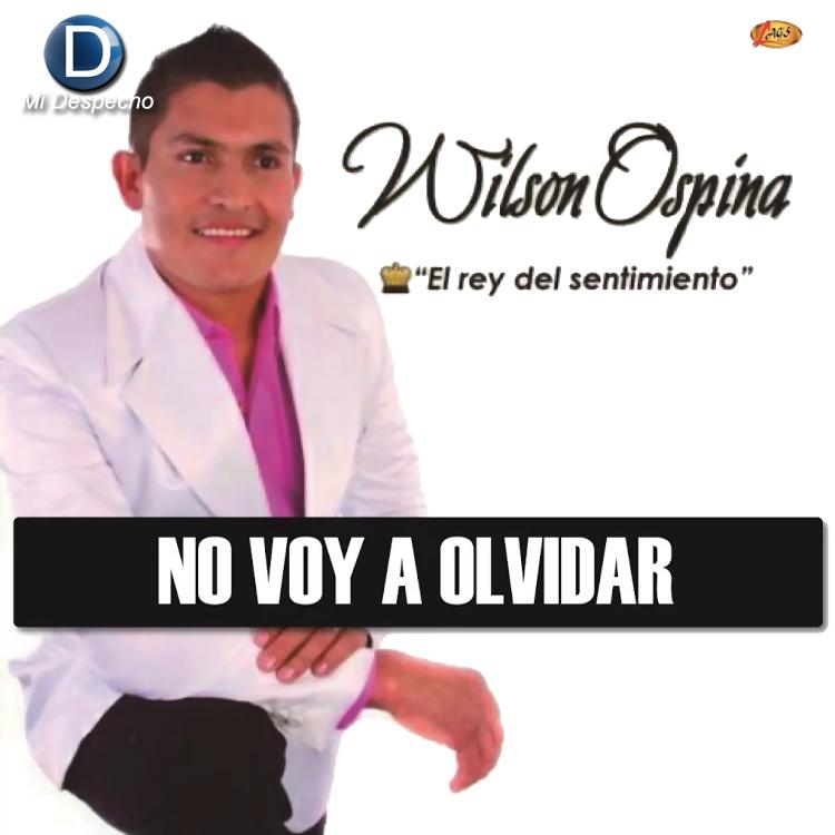 Wilson Ospina No Voy A Olvidar