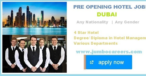 latest job vacancies with pre opening 4 star hotel dubai