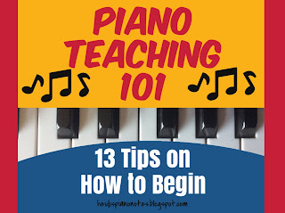 Piano Teaching 101 - Thirteen Tips on how to begin teaching piano lessons