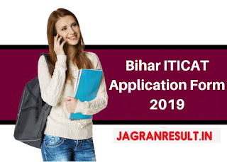 Bihar ITI Online Application Form 2019, www.jagranresult.in, (Bihar Combined Entrance Competitive Examination Board)