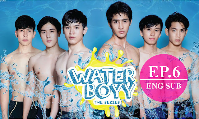 [Eng Sub] Water Boyy The Series (ตัวอย่าง) EP.6 Full