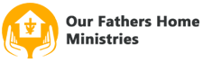 OUR FATHERS HOME MINISTRIES