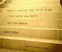 Faith is taking the first step, MLK; Removing the Stumbling Block