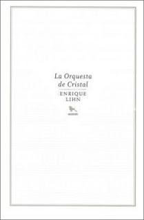 Portentosa audacia narrativa La orquesta de cristal, Enrique Lihn por Mario Valdovinos