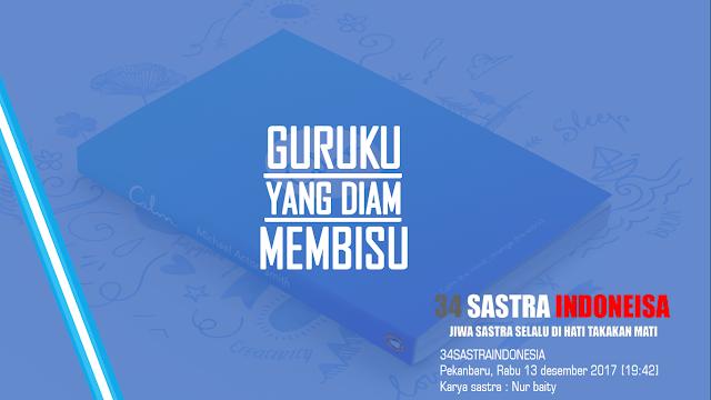 Kumpulan puisi pendidikan terbaru GURUKU YANG DIAM MEMBISU | 34 Sastra Indonesia