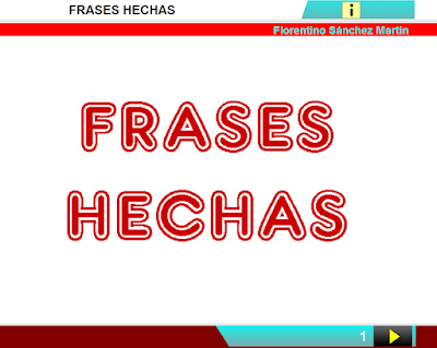 http://www.ceiploreto.es/sugerencias/cplosangeles.juntaextremadura.net/web/curso_4/lengua4/frases_hechas_4/frases_hechas_4.html