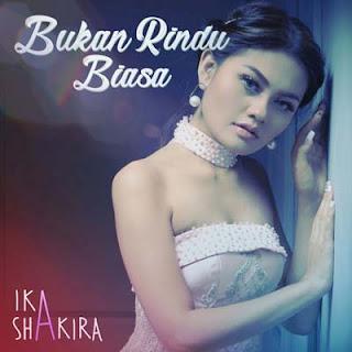 Lirik Lagu Bukan Rindu Biasa - Ika Shakira