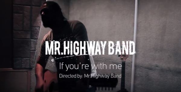 "Mr. HIGHWAY BAND: Δείτε το νέο τους video για το κομμάτι ""If You're With Me"""