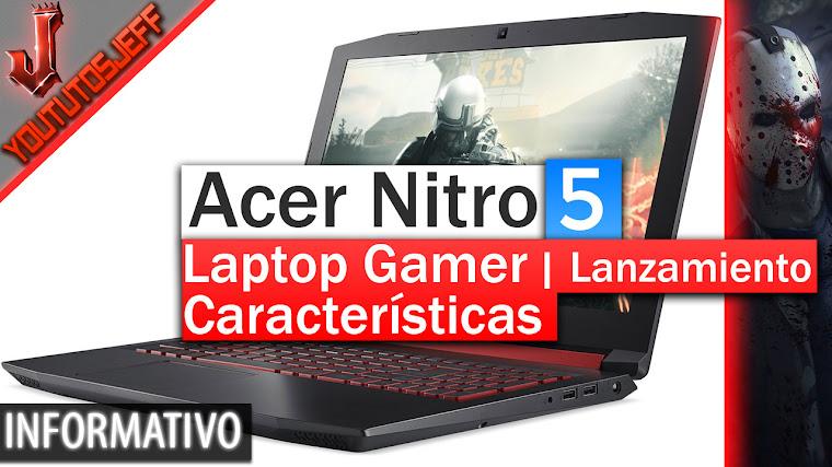 Acer Nitro 5 Laptop para Gamers Casuales | Características