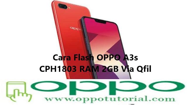 Cara Flash OPPO A3s CPH1803 RAM 2GB Via Qfil