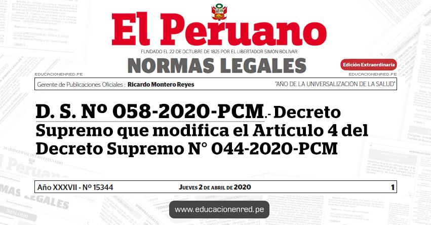D. S. Nº 058-2020-PCM.- Decreto Supremo que modifica el Artículo 4 del Decreto Supremo N° 044-2020-PCM