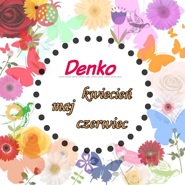 DENKO -  3 miesiące