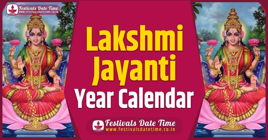 Lakshmi Jayanti Year Calendar, Lakshmi Jayanti Pooja Schedule