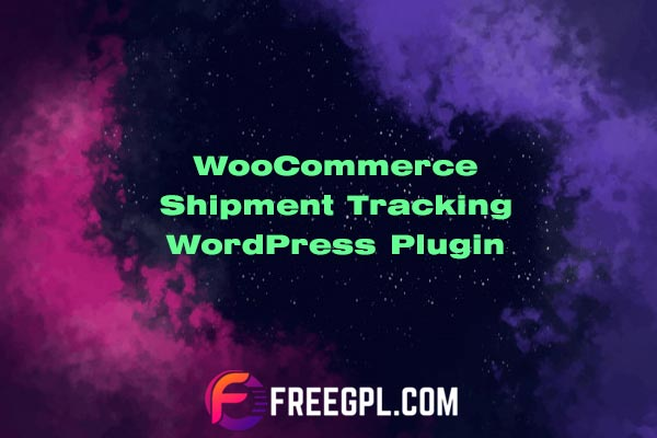 WooCommerce Shipment Tracking Nulled Download Free
