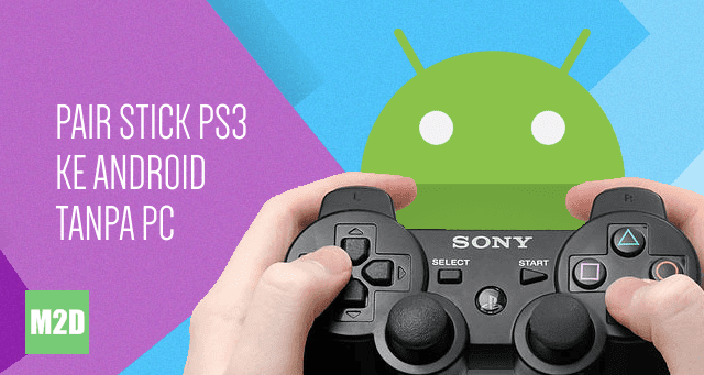 Pair Stick PS3 ke Android Tanpa PC