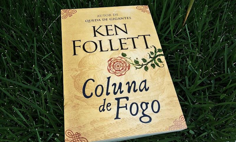 [RESENHA #408] COLUNA DE FOGO - KEN FOLLETT