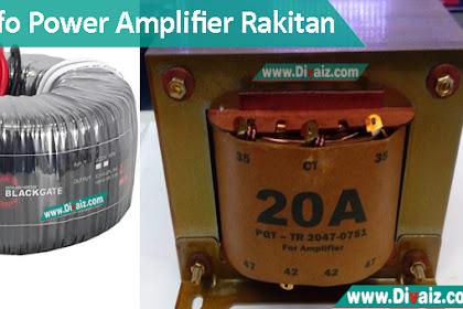 Cara Memilih Trafo yang Bagus Untuk Amplifier Rakitan