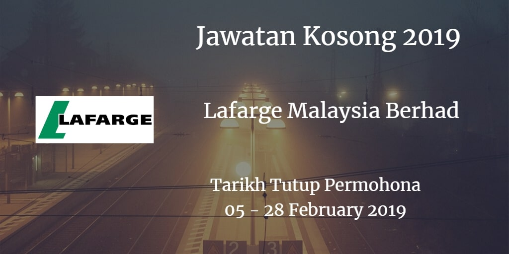 Jawatan Kosong Lafarge Malaysia Berhad 05 - 28 February 2019