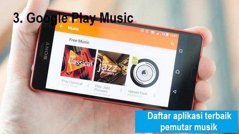 Ini dia daftar aplikasi terbaik pemutar musik android yang harus kamu coba - Google Play Music