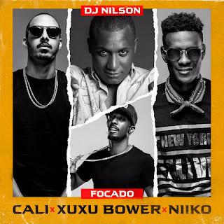 Dj Nilson Feat CaliJohn x Xuxu Bower x Niiko - Focado 2019(BAIXAR DOWNLOAD)